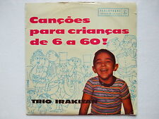 TRIO IRAKITAN - CANÇOES PARA CRIANÇAS DE 6 A 60 10' 1st MONO UK 1957 BRAZIL FOLK
