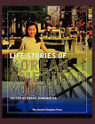 Life Stories of Korean American Youth by The Hermit Kingdom Press (Hardback, 2010)