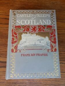 CASTLES-amp-KEEPS-OF-SCOTLAND-Frank-Fraprie-1907-Hardcover-RARE