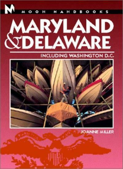 Moon Maryland-Delaware: Including Washington, D.C. (Moon Handbooks),Joanne Mill