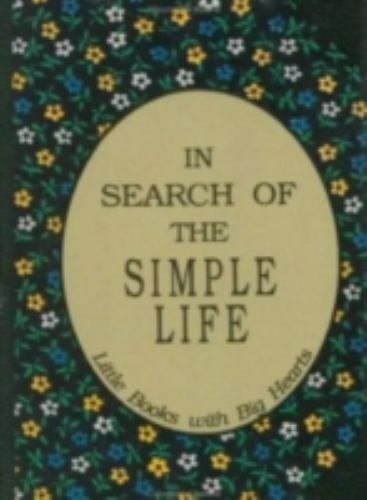 In Search of the Simple Life Hardcover David Grayson