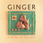 Ginger: A Book of Recipes by Anness Publishing (Hardback, 2014)
