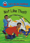 Not Like That! by Louise John (Paperback, 2010)