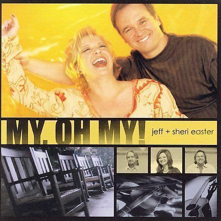 Jeff Easter & Sheri : My Oh My CD