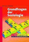 Grundfragen der Soziologie von Michael Corsten (2011, Taschenbuch)
