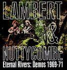 Eternal Rivers: Demos 1969-71 * by Lambert & Nuttycombe (CD, Mar-2014, Sunbeam Records)