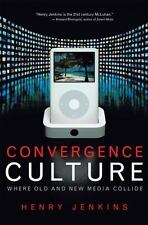 Convergence Culture : Where Old and New Media Collide by Henry Jenkins (2008,...