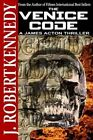 The Venice Code: A James Acton Thriller Book #8 by J Robert Kennedy (Paperback / softback, 2014)