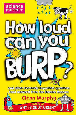 1 of 1 - How Loud Can You Burp?: and Other Extremely Important Questions (and Answers) fr