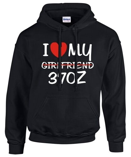 tuning NISSAN incontro I LOVE MY GIRLFRIEND 370z Satira Felpa Hoodie
