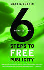 6 Steps to Free Publicity by Marcia Yudkin (Paperback, 2008)