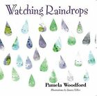 Watching Raindrops by Pamela Woodford (Paperback, 2012)