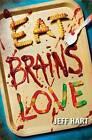 Eat, Brains, Love by Jeff Hart (Paperback / softback, 2013)