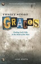 Thrift Store Graces: Finding God's Gifts in the Midst of the Mess-ExLibrary