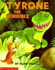 Tyrone the Horrible by Hans Wilhelm (1992, Paperback)
