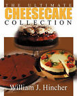 The Ultimate Cheesecake Collection by William J Hincher (Paperback / softback, 2000)