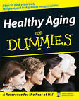 Healthy Aging For Dummies by Brent Agin, RN, Sharon Perkins (Paperback, 2008)