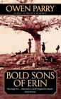 Bold Sons of Erin by Owen Parry (2004, Paperback)