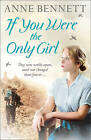 If You Were the Only Girl by Anne Bennett (Paperback, 2013)