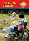 Helping Our Veterans by Tammy Gagne (Hardback, 2014)