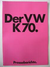 Prospekt brochure PRESSEBERICHTE VW ( NSU ) K 70 1,6 90 PS K70 1971 1972 deutsch