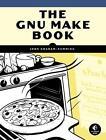 The GNU Make Book von John Graham-Cumming (2015, Taschenbuch)