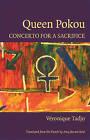 Queen Pokou: Concerto for a Sacrifice by Veronique Tadjo (Paperback, 2009)