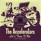 ACCELERATORS Let's Turn It Up CD - NEW Sealed Great ROCKABILLY ROCK 'n' ROLL