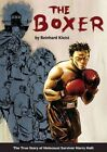 The Boxer: The True Story of Holocaust Survivor Harry Haft by Reinhard Kleist (Paperback, 2014)