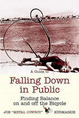 A Guide to Falling down in Public : Finding Balance on and o