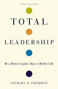 Total-Leadership-Be-a-Better-Leader-Have-a-Richer-Life-by-Friedman-Stewart-D