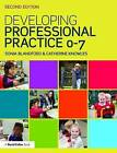 Developing Professional Practice 0-7 by Catherine Knowles, Sonia Blandford (Paperback, 2016)