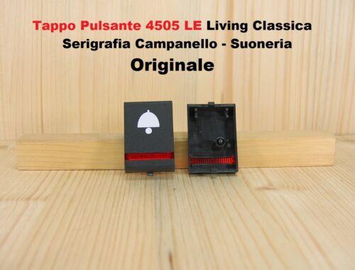 TAPPO PULSANTE UNIPOLARE 4505LE CAMPANELLO  Bticino living classica ORIGINALE