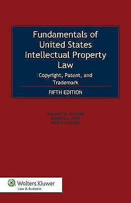Fundamentals of United States Intellectual Property Law: Copyright, Patent and