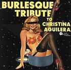 Burlesque Tribute to Christina Aguilera by Various Artists (CD, Nov-2006, Scufflin' Records)