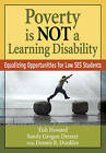 Poverty Is NOT a Learning Disability: Equalizing Opportunities for Low SES Students by SAGE Publications Inc (Paperback, 2009)