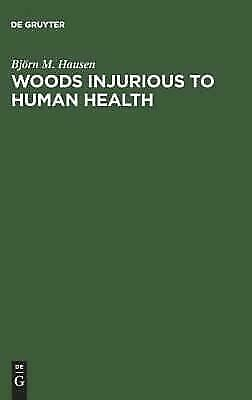 Woods Injurious to Human Health by Bjö M. Hausen (1981, Hardcover)