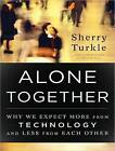 Alone Together: Why We Expect More from Technology and Less from Each Other by Sherry Turkle (CD-Audio, 2011)