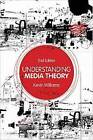 Understanding Media Theory by Kevin Williams (Paperback, 2003)