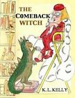 The Comeback Witch: Zany Hazbean Writes a Children's Book by K L Kelly (Paperback / softback, 2013)