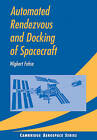 Automated Rendezvous and Docking of Spacecraft by Wigbert Fehse (Paperback, 2008)