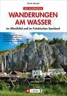 Die schönsten Wanderungen am Wasser von Tassilo Wengel (2014, Taschenbuch)