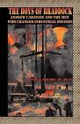 The Boys of Braddock: Andrew Carnegie and the Men Who Changed Industrial History by Quentin R Skrabec (Paperback / softback, 2009)