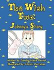 The Wish Two Johnny's Story by Christi Merriman 9781456049348 Paperback 2011