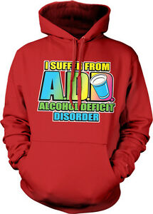 Deficit Add Disorder Suffer Alcohol Sweatshirt Drunk I Booze From Hoodie Party xn7I4nq