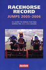 Racehorse Record Jumps: A-Z Guide to Horses That Ran During the 2005-2006 Season by Raceform Ltd (Paperback, 2006)