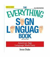 The Everything Sign Language Book: American Sign Language Made ... Free Shipping