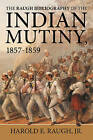 The Raugh Bibliography of the Indian Mutiny: 1857-1859 by Harold E. Raugh (Paperback, 2016)
