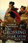 George Washington The Crossing 9781476731933 by Jack E Levin Hardback