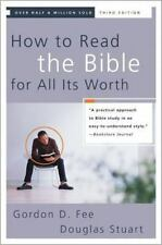 How to Read the Bible for All Its Worth by Douglas K. Stuart and Gordon D....